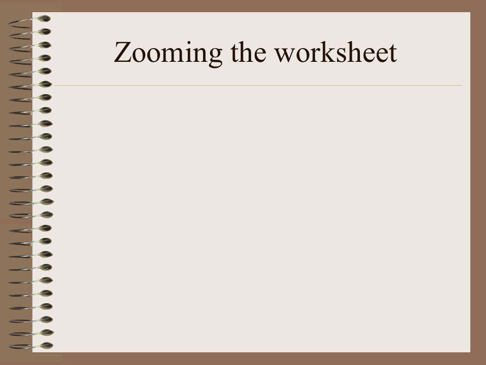 Zooming the worksheet
