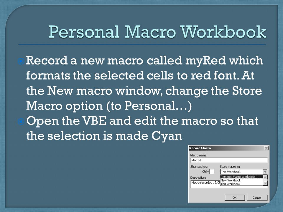  Record a new macro called myRed which formats the selected cells to red font.