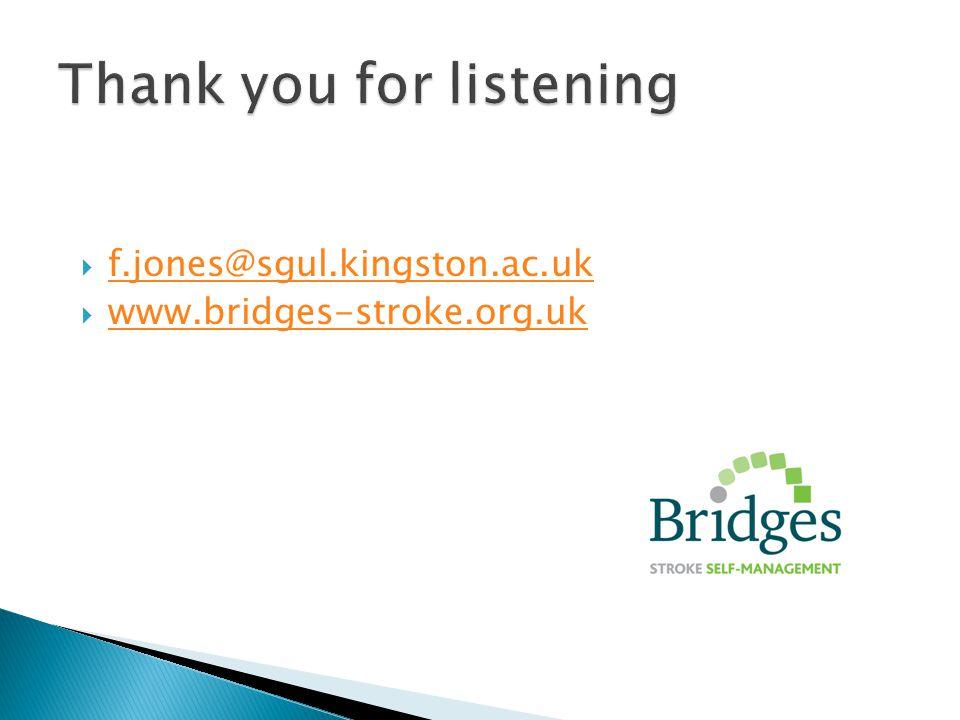  f.jones@sgul.kingston.ac.uk f.jones@sgul.kingston.ac.uk  www.bridges-stroke.org.uk www.bridges-stroke.org.uk