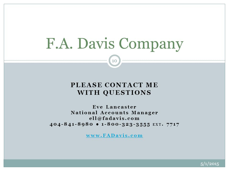 PLEASE CONTACT ME WITH QUESTIONS Eve Lancaster National Accounts Manager ell@fadavis.com 404-841-8980 ● 1-800-323-3555 EXT.