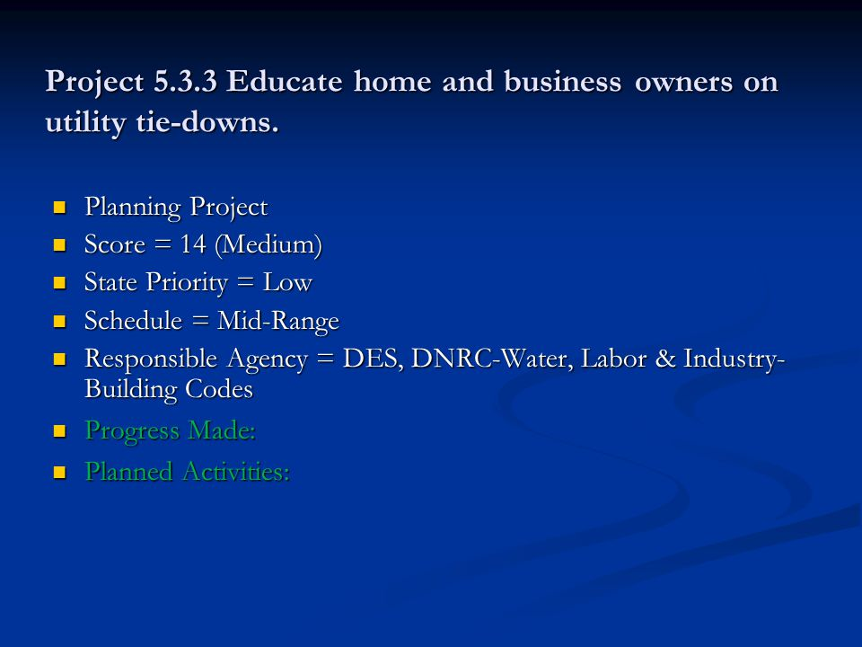 Project 5.3.3 Educate home and business owners on utility tie-downs.