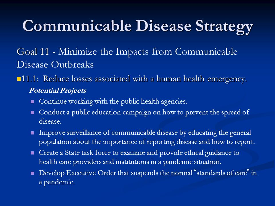 Communicable Disease Strategy Goal 11 - Goal 11 - Minimize the Impacts from Communicable Disease Outbreaks 11.1: Reduce losses associated with a human health emergency.