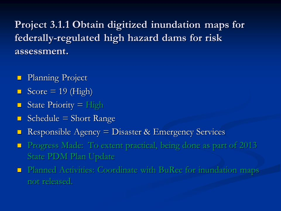 Project 3.1.1 Obtain digitized inundation maps for federally-regulated high hazard dams for risk assessment.