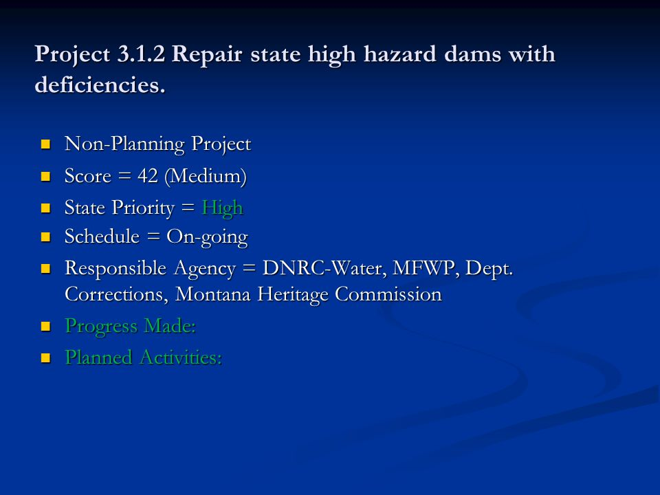 Project 3.1.2 Repair state high hazard dams with deficiencies.