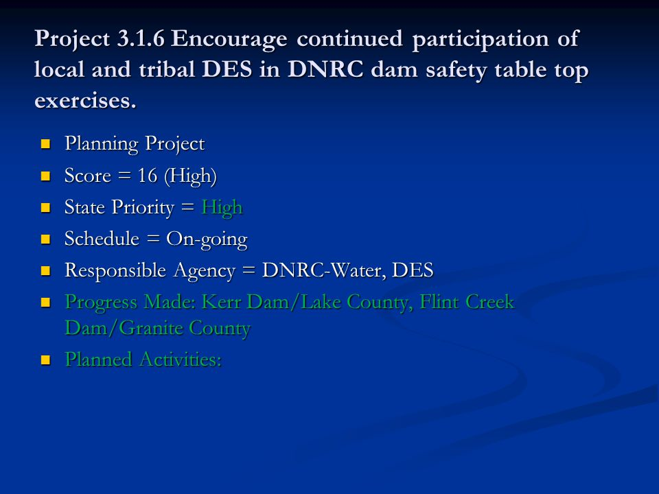Project 3.1.6 Encourage continued participation of local and tribal DES in DNRC dam safety table top exercises.
