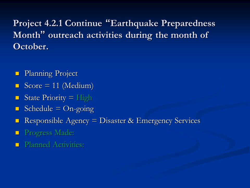 Project 4.2.1 Continue Earthquake Preparedness Month outreach activities during the month of October.