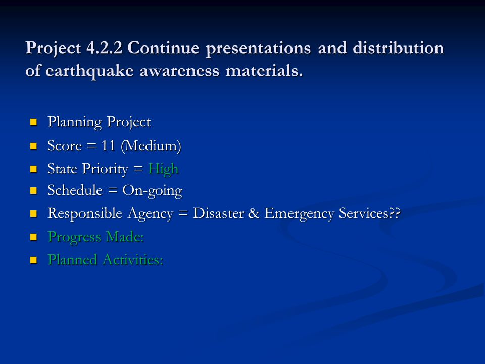 Project 4.2.2 Continue presentations and distribution of earthquake awareness materials.