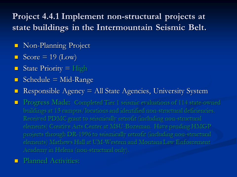 Project 4.4.1 Implement non-structural projects at state buildings in the Intermountain Seismic Belt.
