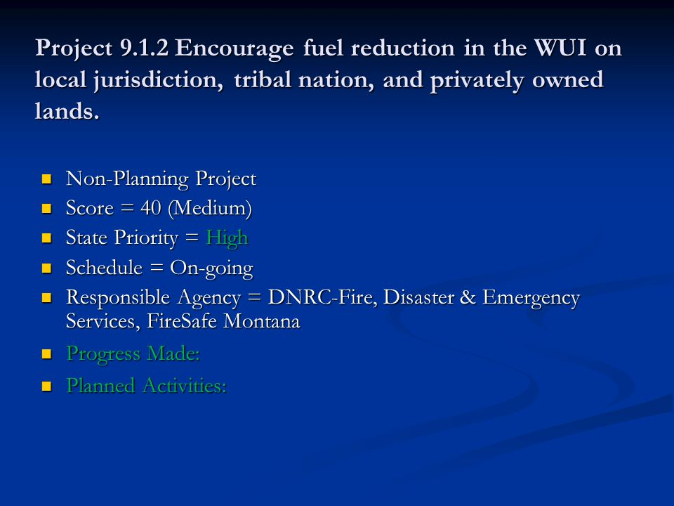 Project 9.1.2 Encourage fuel reduction in the WUI on local jurisdiction, tribal nation, and privately owned lands.