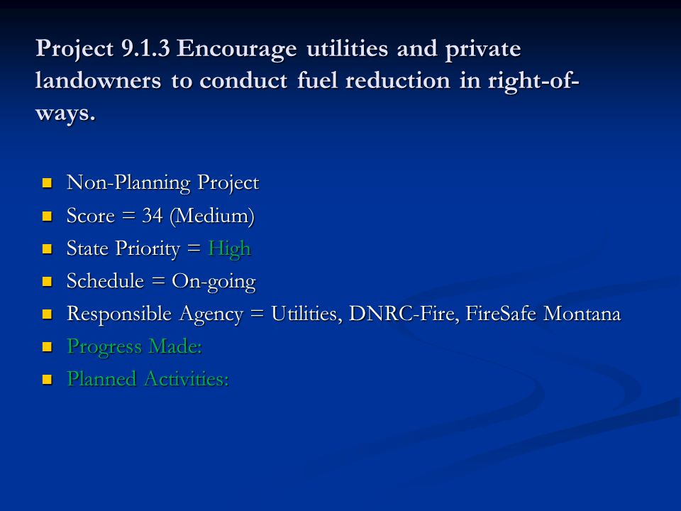Project 9.1.3 Encourage utilities and private landowners to conduct fuel reduction in right-of- ways.