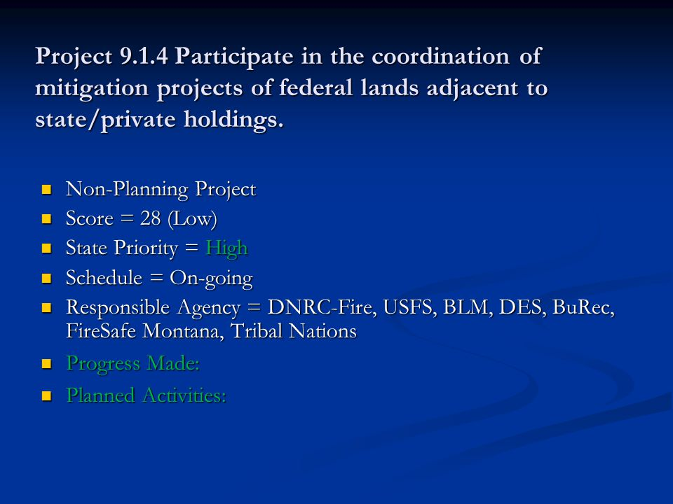 Project 9.1.4 Participate in the coordination of mitigation projects of federal lands adjacent to state/private holdings.