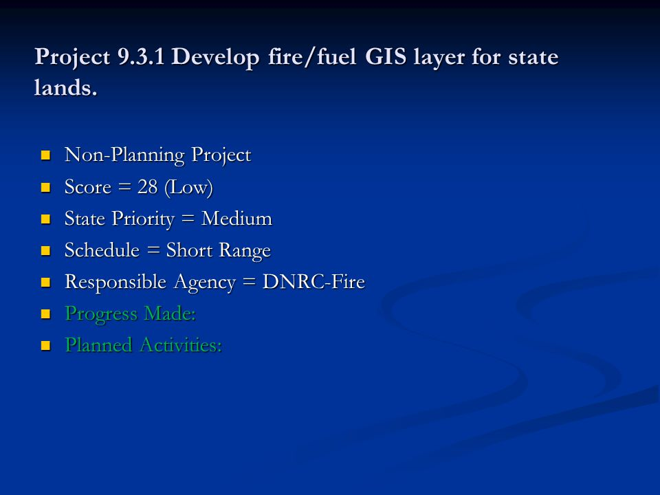 Project 9.3.1 Develop fire/fuel GIS layer for state lands.
