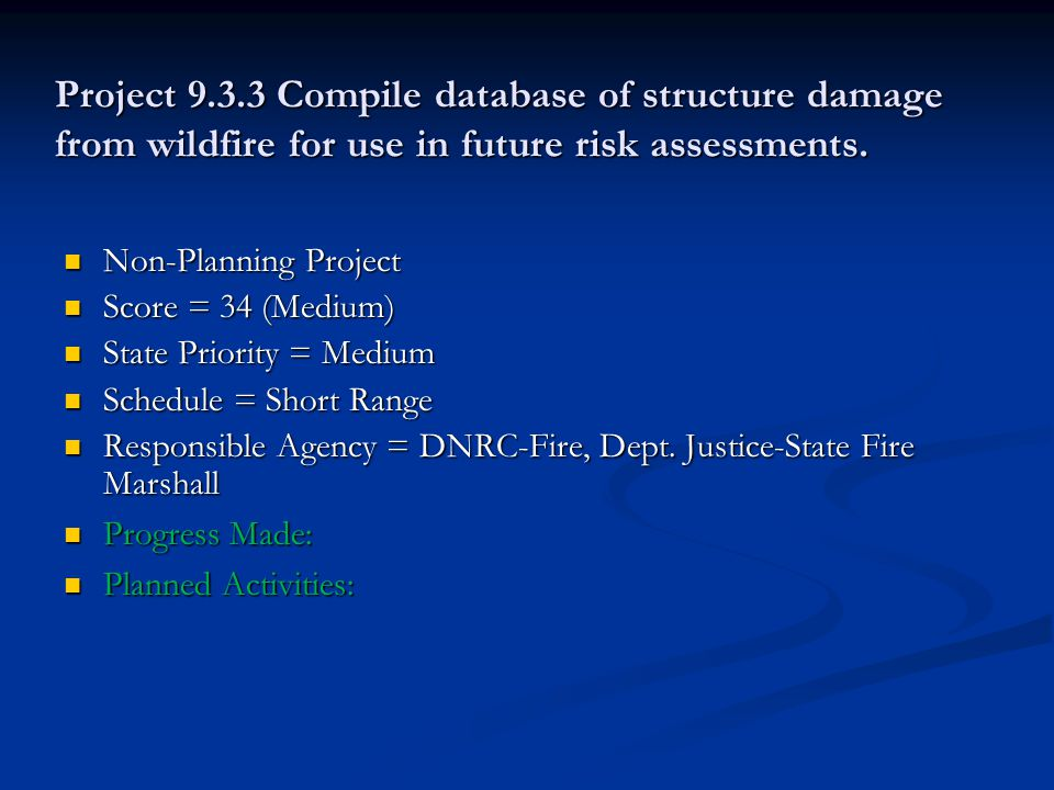Project 9.3.3 Compile database of structure damage from wildfire for use in future risk assessments.