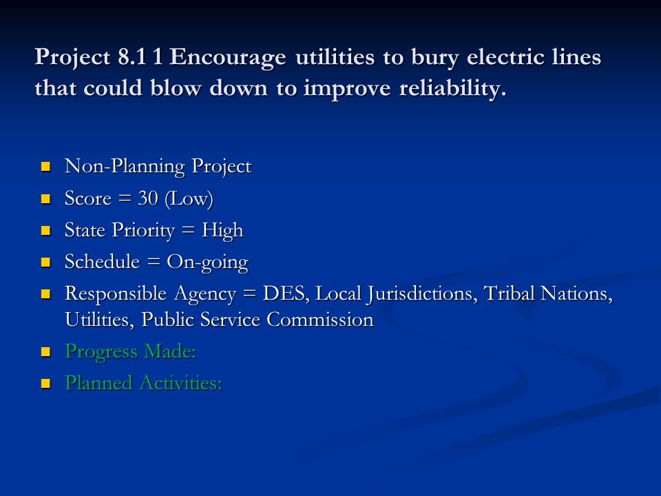 Project 8.1 1 Encourage utilities to bury electric lines that could blow down to improve reliability.