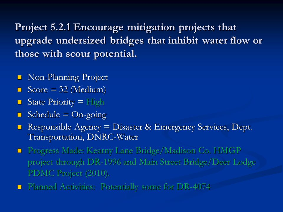 Project 5.2.1 Encourage mitigation projects that upgrade undersized bridges that inhibit water flow or those with scour potential.