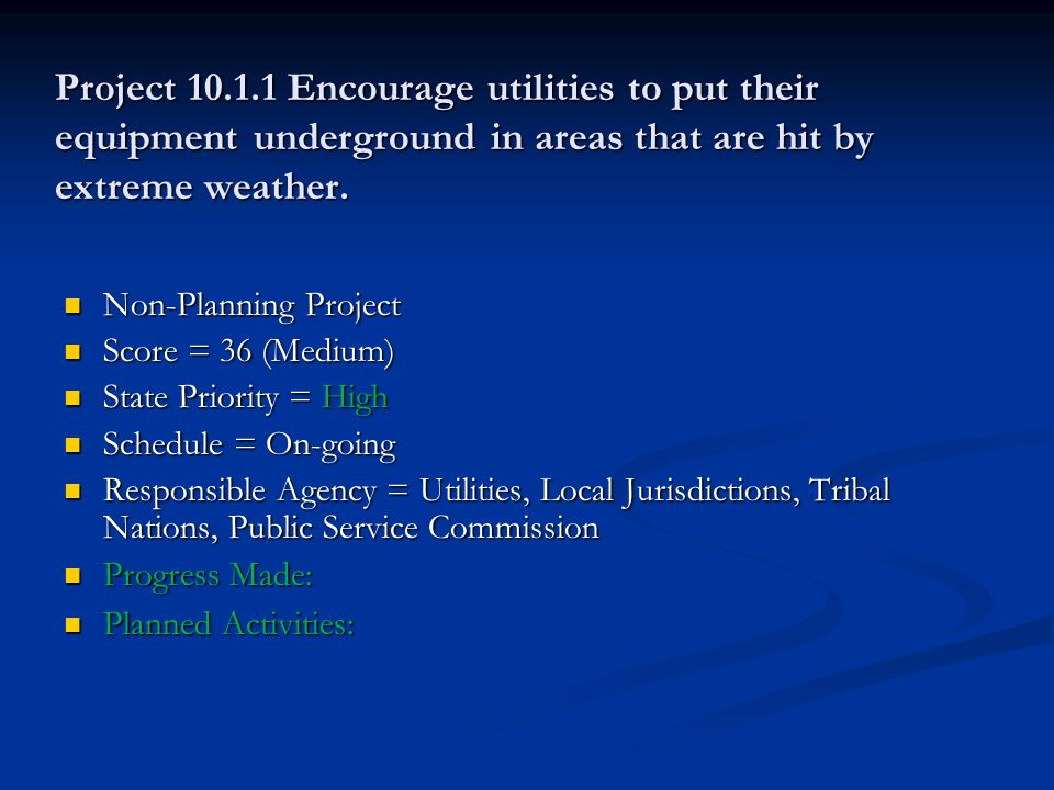 Project 10.1.1 Encourage utilities to put their equipment underground in areas that are hit by extreme weather.