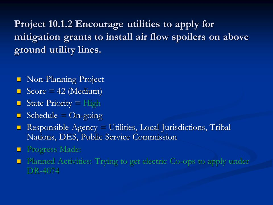 Project 10.1.2 Encourage utilities to apply for mitigation grants to install air flow spoilers on above ground utility lines.