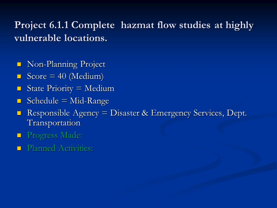 Project 6.1.1 Complete hazmat flow studies at highly vulnerable locations.
