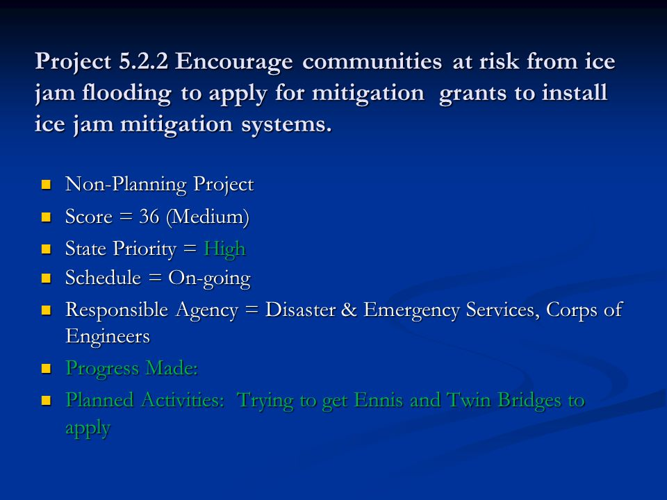 Project 5.2.2 Encourage communities at risk from ice jam flooding to apply for mitigation grants to install ice jam mitigation systems.