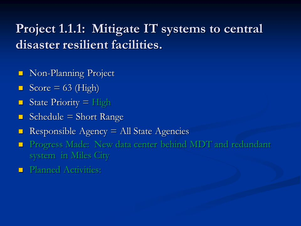 Project 1.1.1: Mitigate IT systems to central disaster resilient facilities.