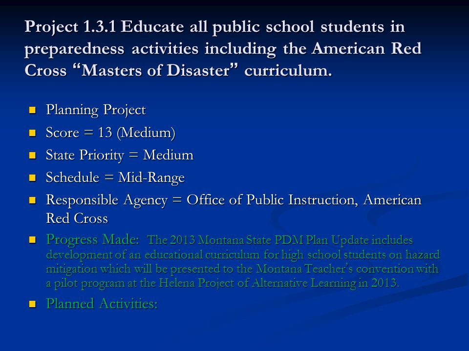 Project 1.3.1 Educate all public school students in preparedness activities including the American Red Cross Masters of Disaster curriculum.