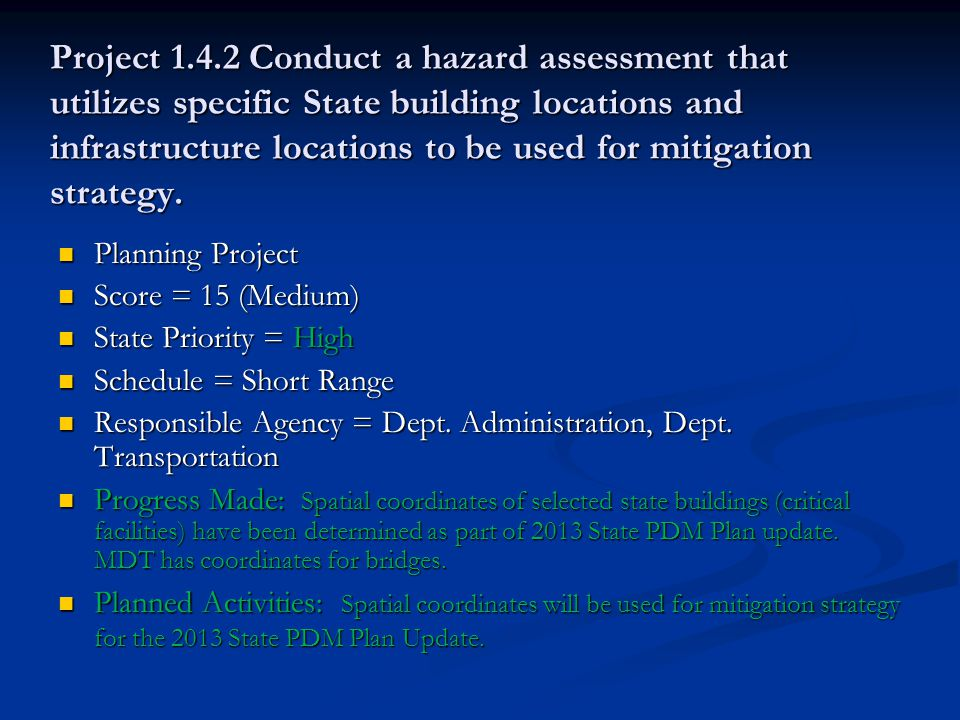 Project 1.4.2 Conduct a hazard assessment that utilizes specific State building locations and infrastructure locations to be used for mitigation strategy.