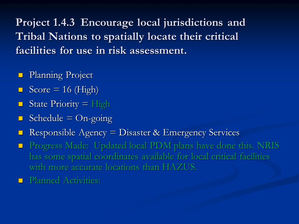 Project 1.4.3 Encourage local jurisdictions and Tribal Nations to spatially locate their critical facilities for use in risk assessment.
