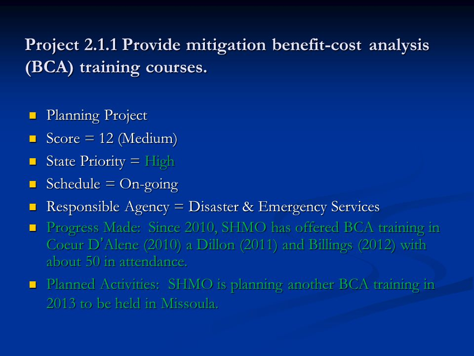 Project 2.1.1 Provide mitigation benefit-cost analysis (BCA) training courses.