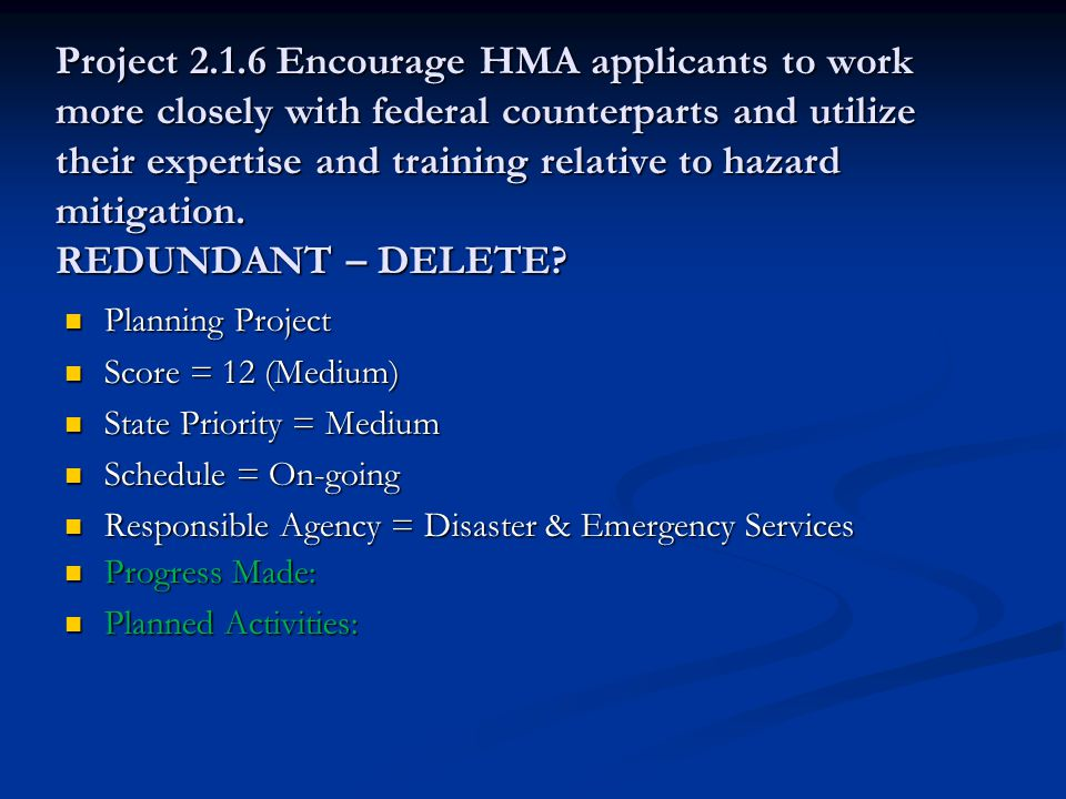 Project 2.1.6 Encourage HMA applicants to work more closely with federal counterparts and utilize their expertise and training relative to hazard mitigation.