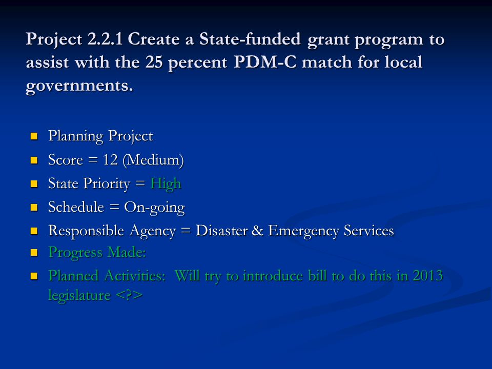 Project 2.2.1 Create a State-funded grant program to assist with the 25 percent PDM-C match for local governments.