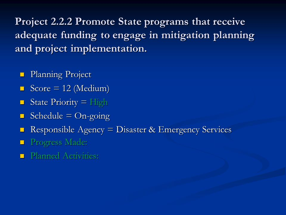 Project 2.2.2 Promote State programs that receive adequate funding to engage in mitigation planning and project implementation.