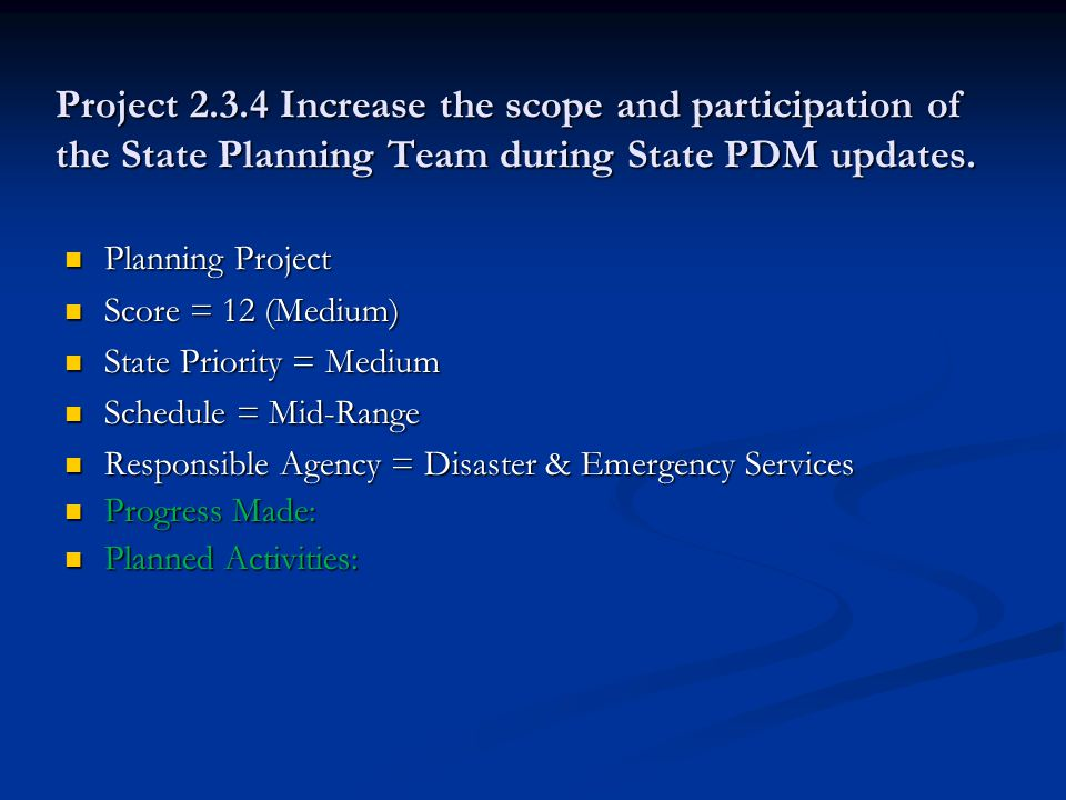 Project 2.3.4 Increase the scope and participation of the State Planning Team during State PDM updates.