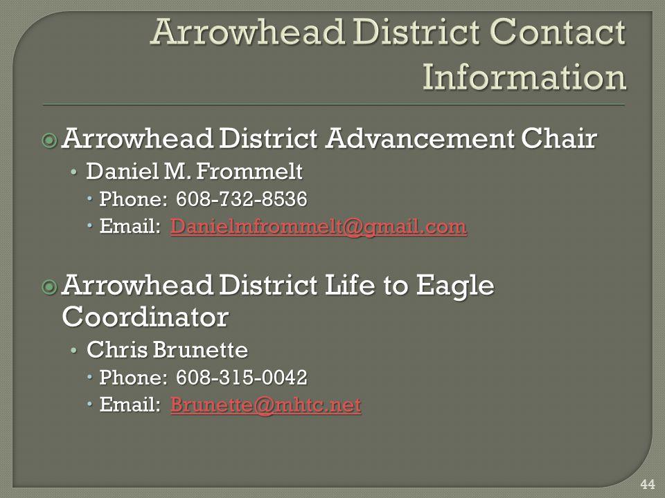  Arrowhead District Advancement Chair Daniel M. Frommelt Daniel M.
