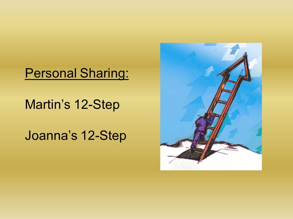 Personal Sharing: Martin's 12-Step Joanna's 12-Step