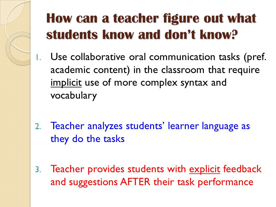 How can a teacher figure out what students know and don't know.
