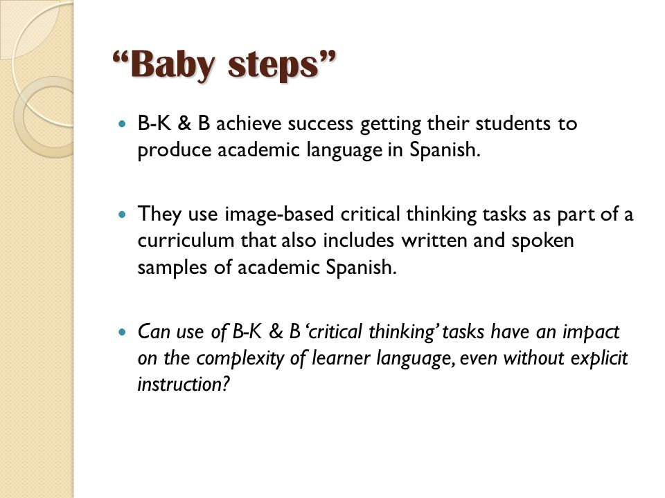 Baby steps B-K & B achieve success getting their students to produce academic language in Spanish.