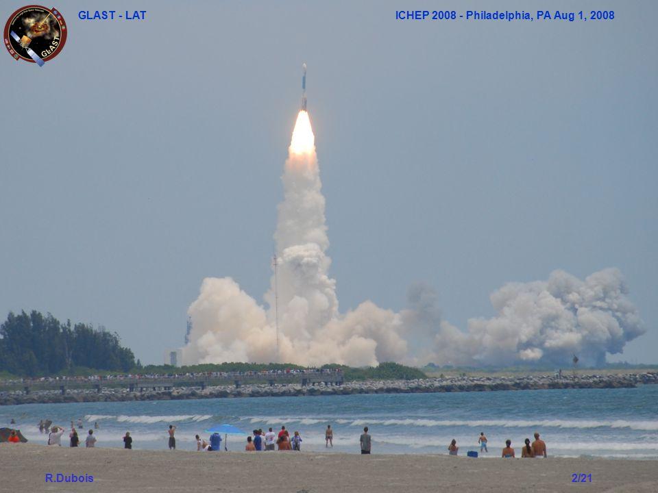 GLAST - LAT ICHEP 2008 - Philadelphia, PA Aug 1, 2008 R.Dubois2/21