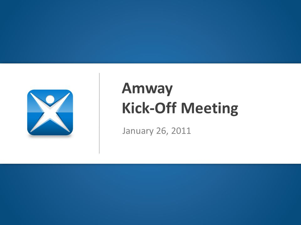 Amway Kick-Off Meeting January 26, 2011