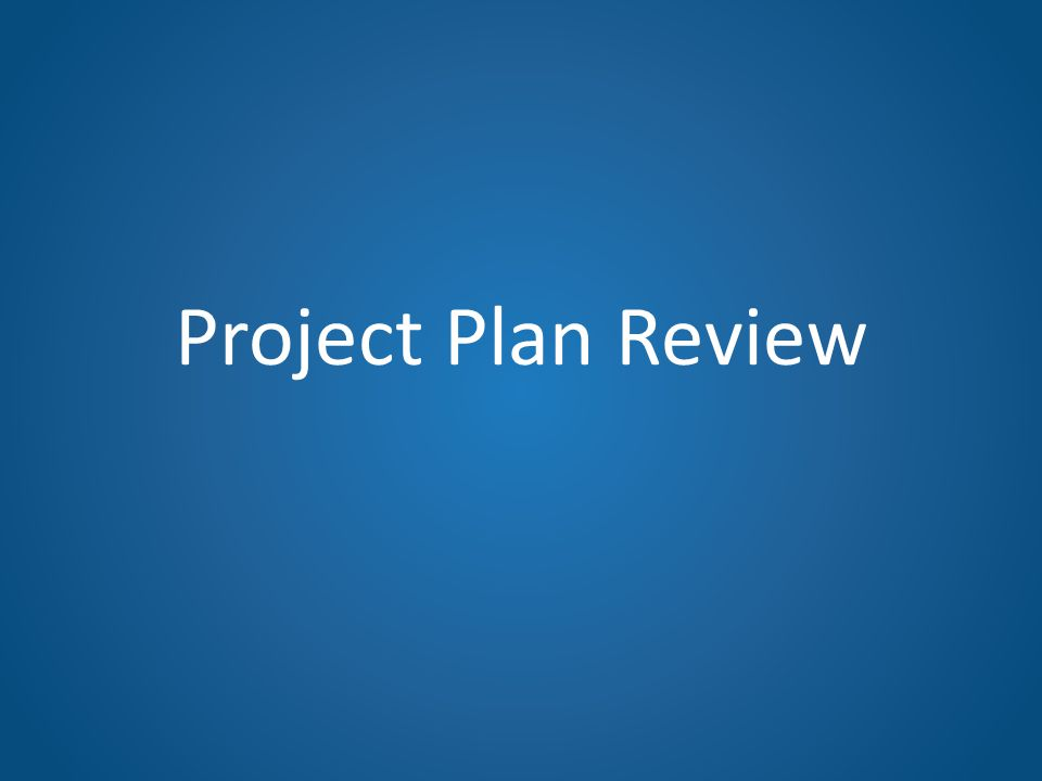 Project Plan Review