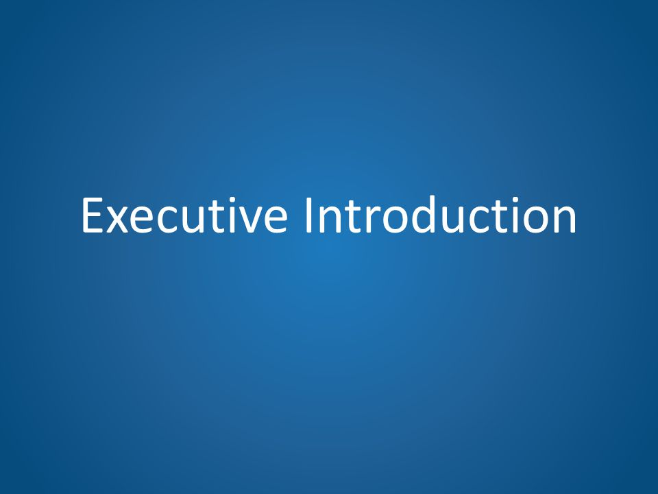 Executive Introduction
