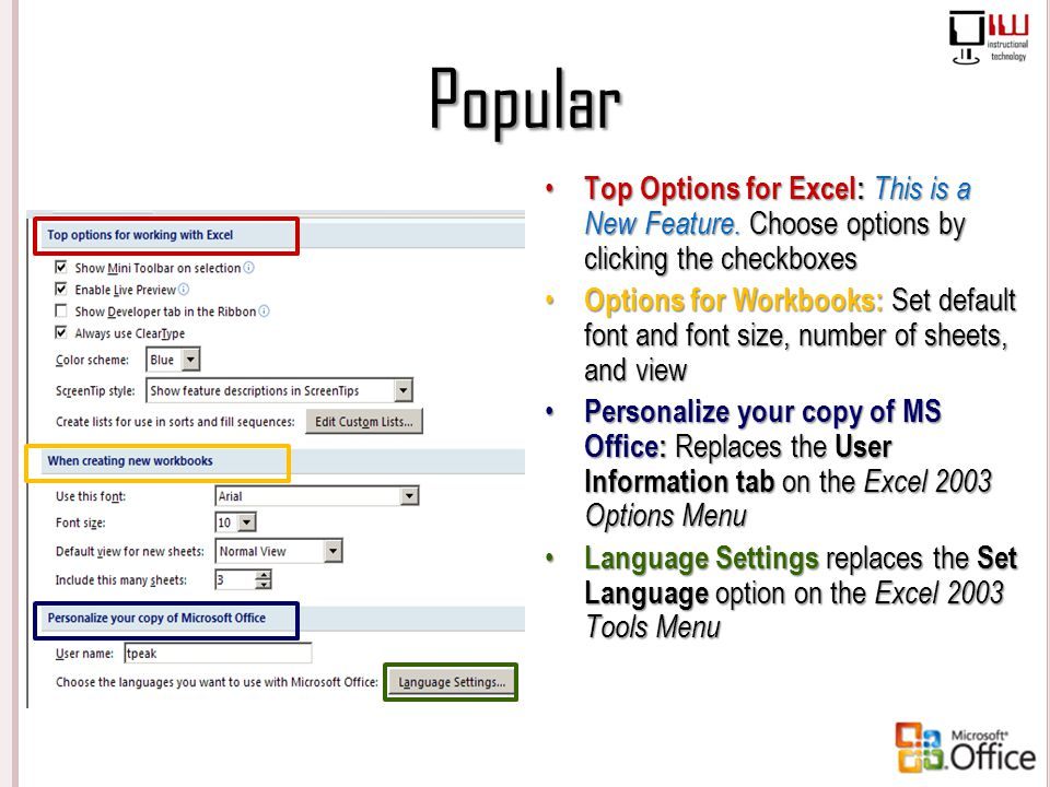 Popular Top Options for Excel: This is a New Feature. Choose options by clicking the checkboxes Options for Workbooks: Set default font and font size,