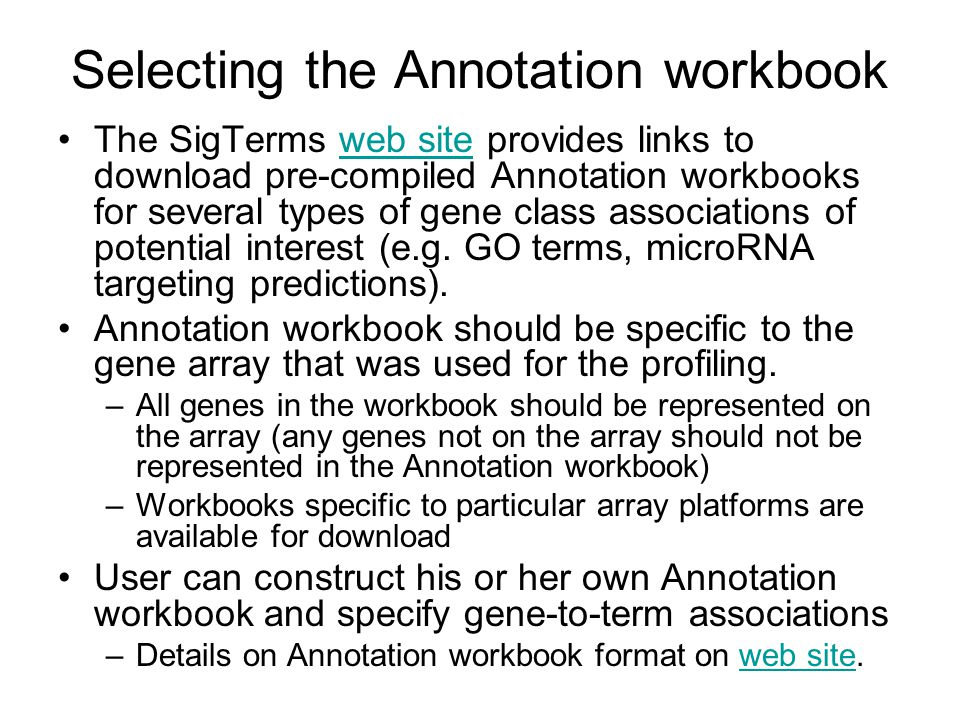 Selecting the Annotation workbook The SigTerms web site provides links to download pre-compiled Annotation workbooks for several types of gene class associations of potential interest (e.g.