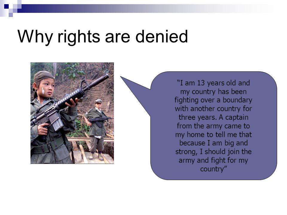 """Why rights are denied """"I am 13 years old and my country has been fighting over a boundary with another country for three years. A captain from the arm"""