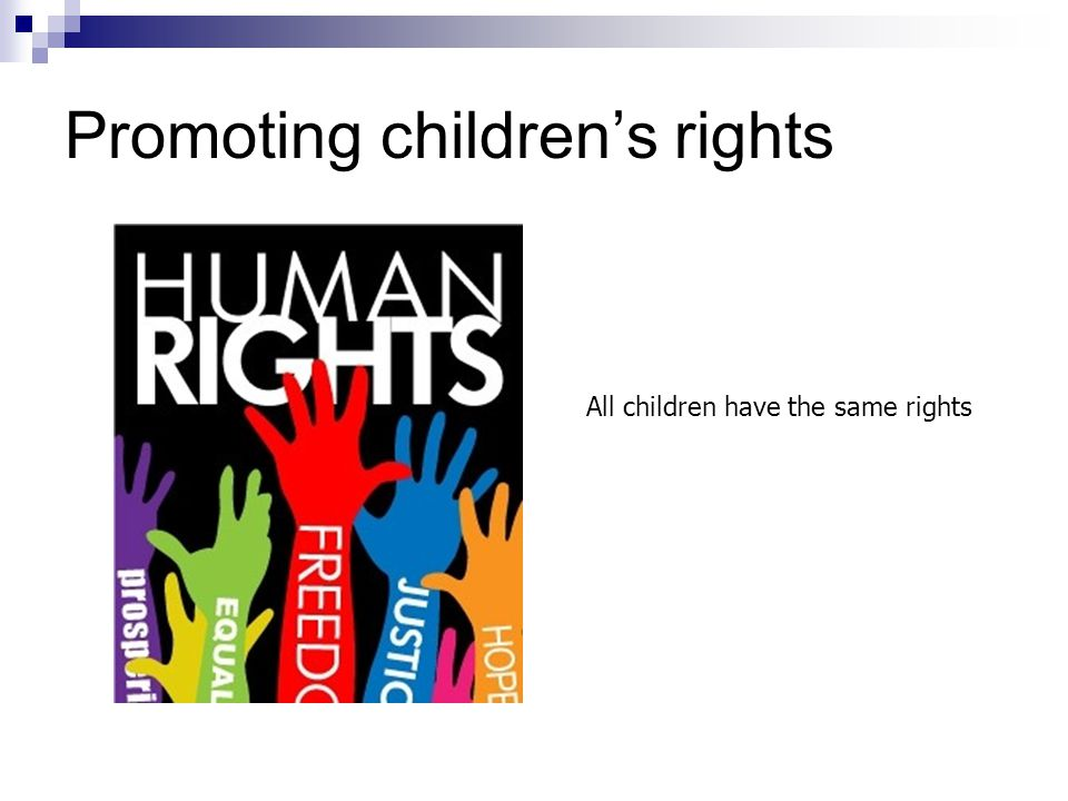Promoting children's rights All children have the same rights