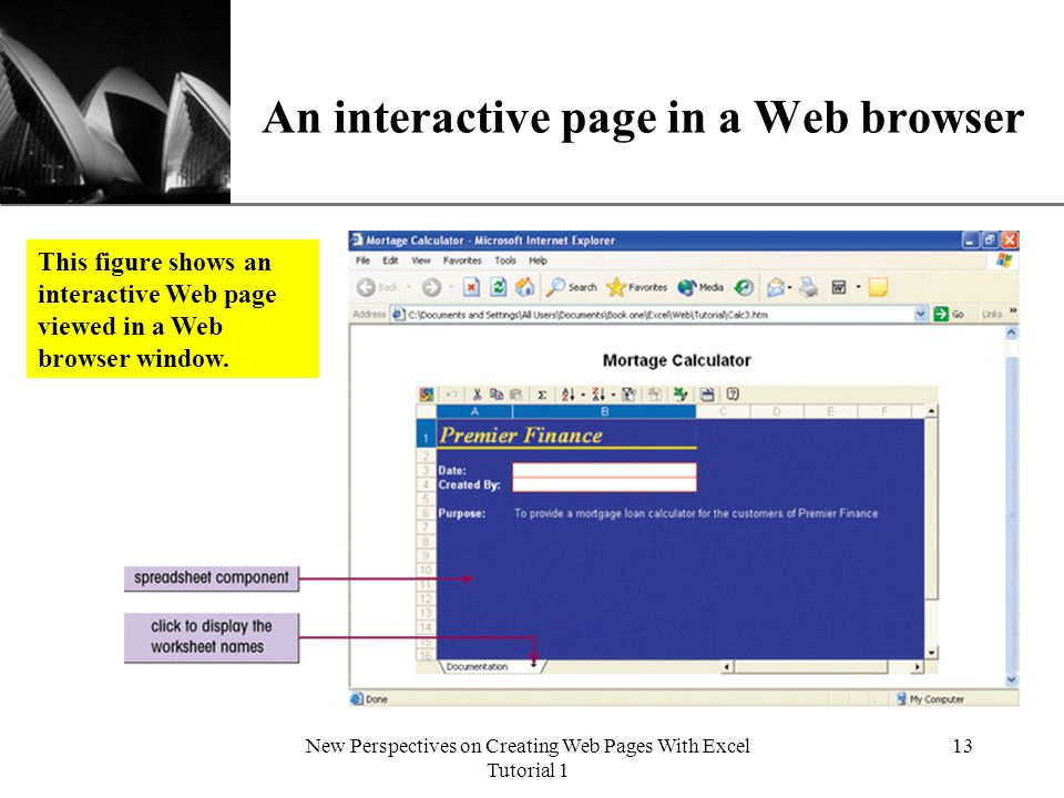 XP New Perspectives on Creating Web Pages With Excel Tutorial 1 13 An interactive page in a Web browser This figure shows an interactive Web page viewed in a Web browser window.