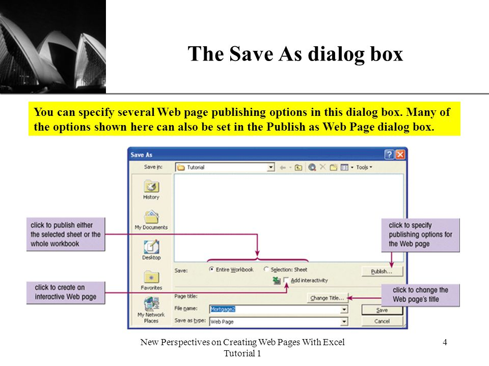 XP New Perspectives on Creating Web Pages With Excel Tutorial 1 4 The Save As dialog box You can specify several Web page publishing options in this dialog box.