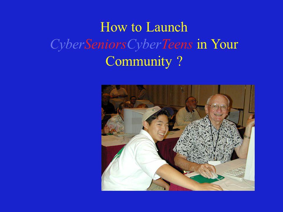 How to Launch CyberSeniorsCyberTeens in Your Community ?
