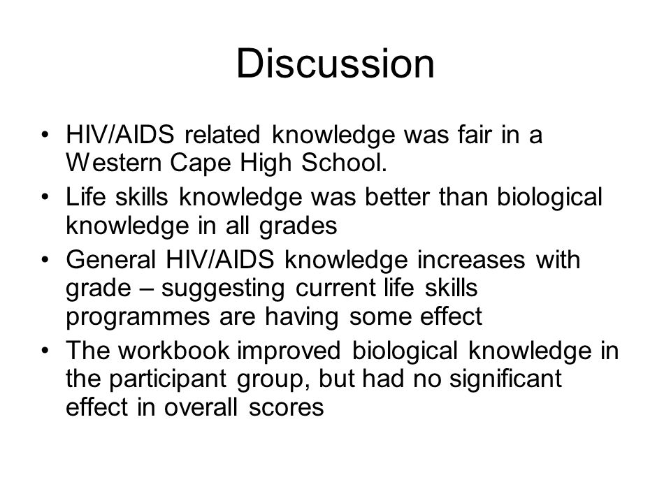 Discussion HIV/AIDS related knowledge was fair in a Western Cape High School.