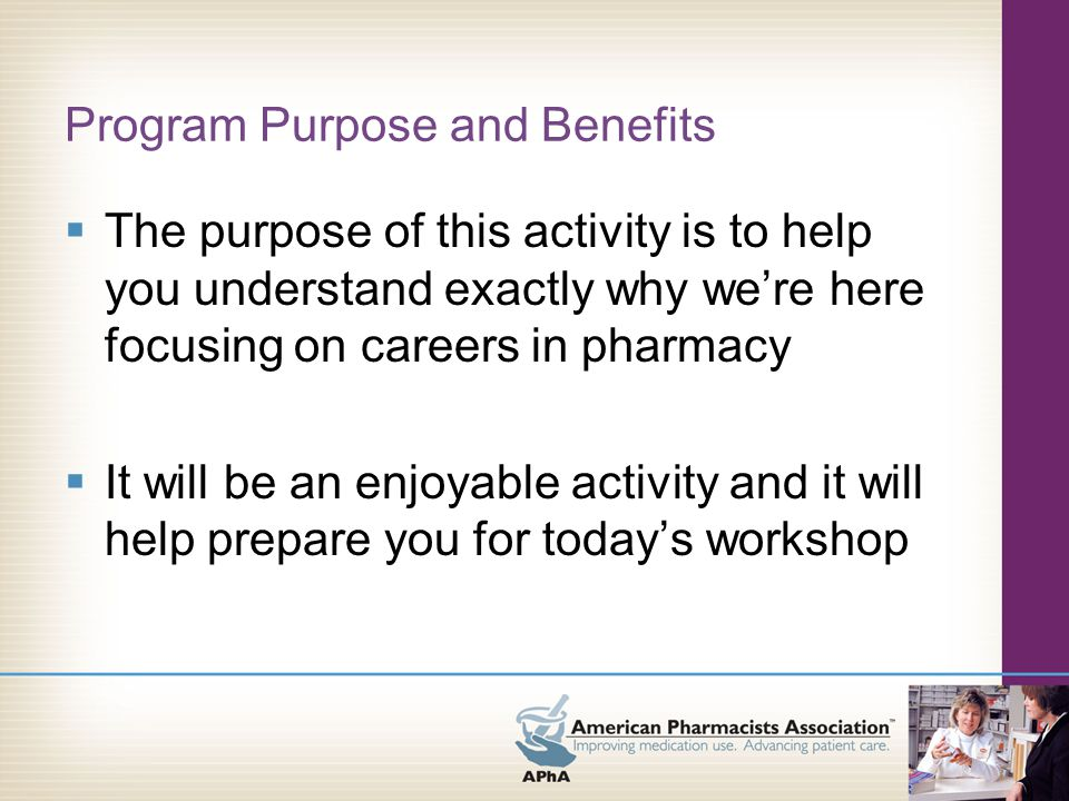 Appraising the Challenge Exercise  Go to page BD-6 of the Briefing Document  Discuss with your partner: –What led you to choose a career in pharmacy –Major decisions you will make in pharmacy school –How you are going to make these decisions