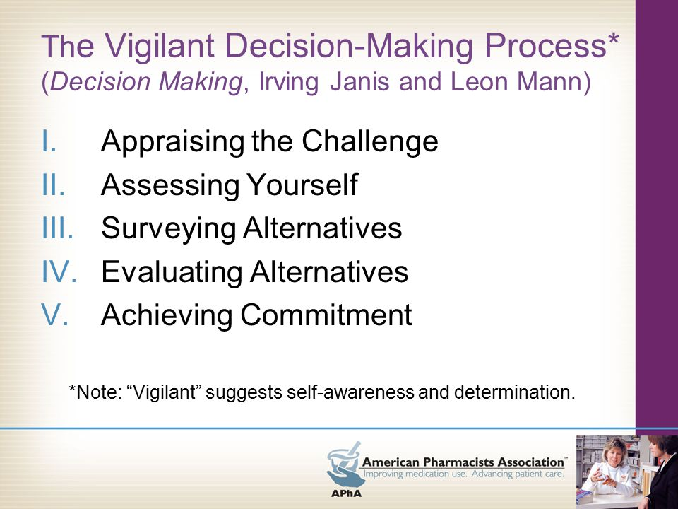 Summary for Appraising the Challenge  Determine the advantages of becoming proactive  Assume responsibility for decision making  Avoid adhering to unexamined choices  Determine the amount of time needed